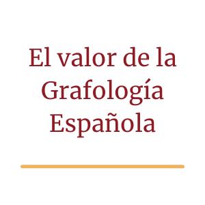 El valor de la Grafología espanola