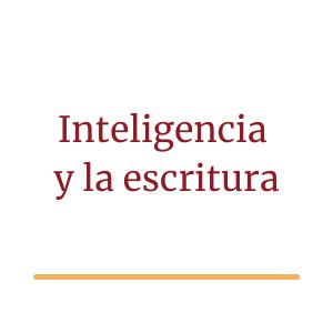 La inteligencia y la escritura